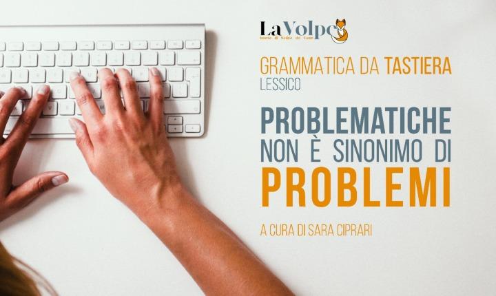 Grammatica da tastiera: Problematiche non è sinonimo diproblemi